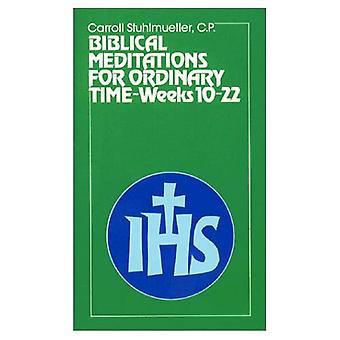Bibliska meditationer under ordinarie tid: veckor 10-22