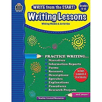 Écrire dès le début! Leçons d'écriture, de Grade 6-8: modèles & activités d'écriture