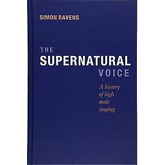 The Supernatural Voice: A History of High Male Singing