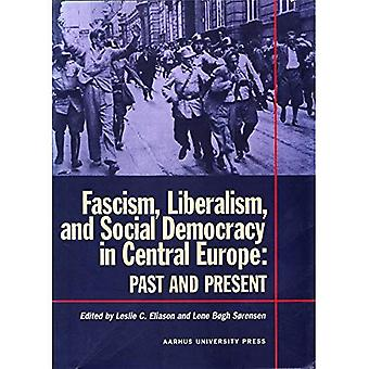 Fascism, Liberalism, and Social Democracy in Central Europe: Past and Present