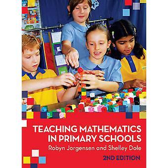 Enseignement des mathématiques au primaire des écoles (2e édition) par Robyn Jorgen