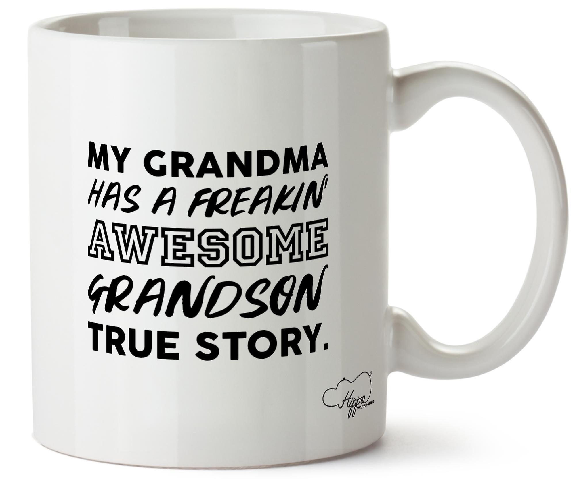 Hippowarehouse My Grandma Has A Freakin' Awesome Grandson True Story. Printed Mug Cup Ceramic 10oz