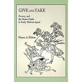 Give and Take - Poverty and the Status Order in Early Modern Japan by