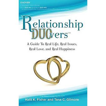 Relationship DUOvers A Guide to Real Life Real Issues Real Love and Real Happiness by Fisher & Kelli