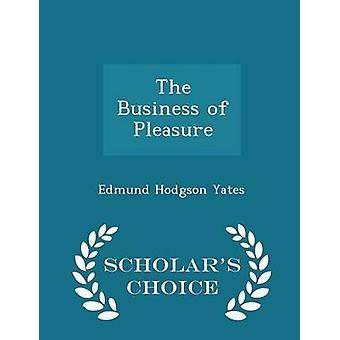Das Geschäft der Freude Gelehrte Wahl Edition von Yates & Edmund Hodgson
