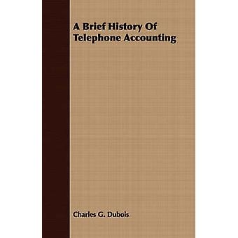 A Brief History Of Telephone Accounting by Dubois & Charles G.