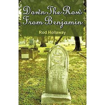 Down The Row From Benjamin by Hollaway & Rod