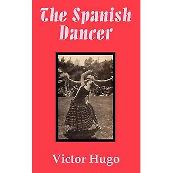 Spanish Dancer The by Hugo & Victor