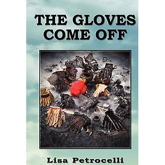 The Gloves Come Off by Petrocelli & Lisa