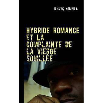 Hybride romance et La Complainte de la vierge souilleThtre by Kombila & Jannys