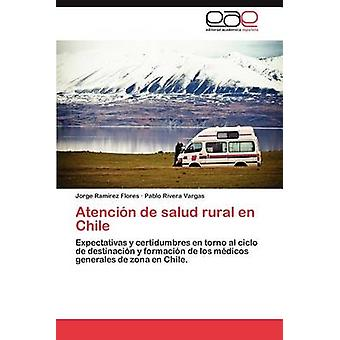 Atencion de Salud Rural En Chile da Ramirez Flores & Jorge