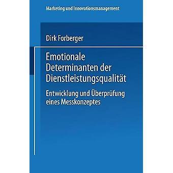 Emotionale Determinanten Der Dienstleistungsqualitat Entwicklung Und Uberprufung Eines Messkonzeptes av Forberger & Dirk