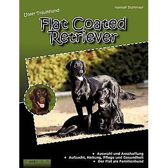 Unser Traumhund Flat Coated Retriever by Duhlmayr & Hannah