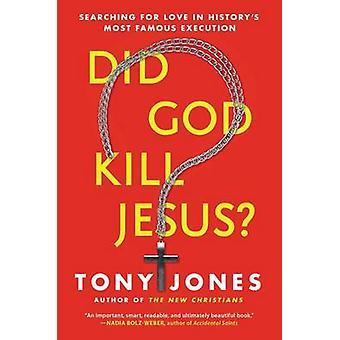 Did God Kill Jesus by Tony Jones - 9780062297976 Book