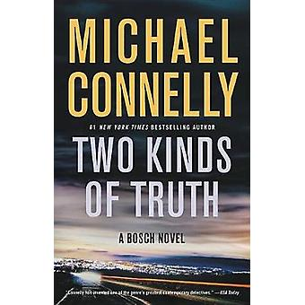 Two Kinds of Truth by Michael Connelly - 9780316476676 Book