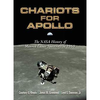 Chariots for Apollo - The NASA History of Manned Lunar Spacecraft to 1