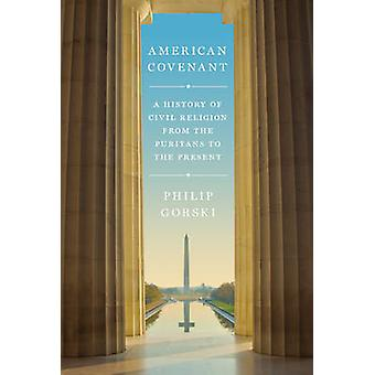 American Covenant - A History of Civil Religion from the Puritans to t