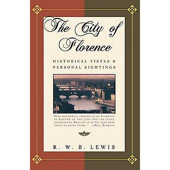 The City of Florence - Historical Vistas and Personal Sightings by (Ri