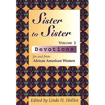 Sister to Sister - Devotions for and from African American Women by Li