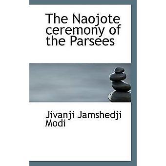 The Naojote Ceremony of the Parsees by Jivanji Jamshedji Modi - 97811