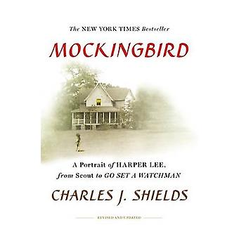 Mockingbird - A Portrait of Harper Lee - From Scout to Go Set a Watchma
