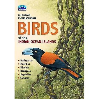 Birds of the Indian Ocean Islands - Madagascar - Mauritius - Reunion -