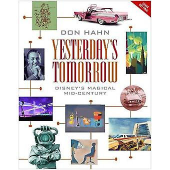 Yesterday's Tomorrow - Disney's Magical Mid-Century by Don Hahn - 9781