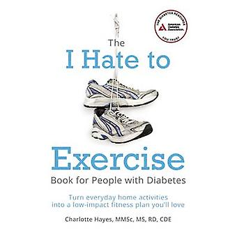 The  -I Hate to Exercise - Book for People with Diabetes - Turn Everyday