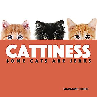 Cattiness - Some Cats Are Jerks by Margaret Cioffi - 9781681570716 Book
