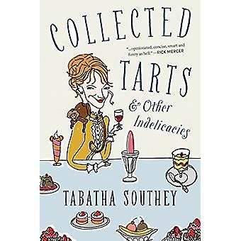 Collected Tarts and Other Indelicacies by Tabatha Southey - 978177162