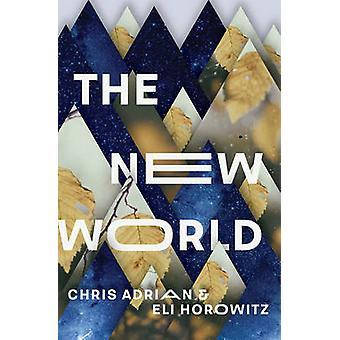 The New World by Chris Adrian - Eli Horowitz - 9781783782109 Book
