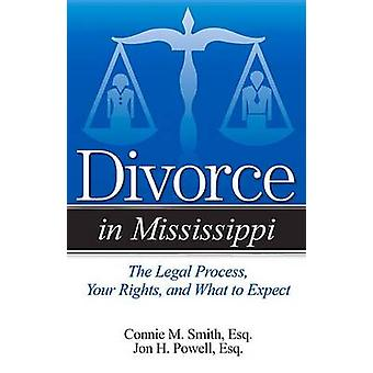 Divorce in Mississippi - The Legal Process - Your Rights - and What to