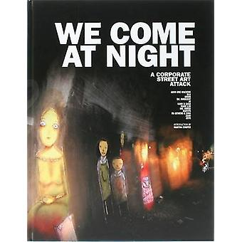 We Come at Night - A Corporate Street Art Attack by Frank Lammer - 978