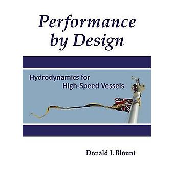 Performance by Design Hydrodynamics for HighSpeed Vessels by Blount & Donald L