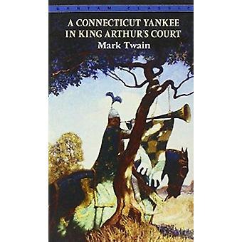 A Connecticut Yankee in King Arthur's Court by Mark Twain - 978055321