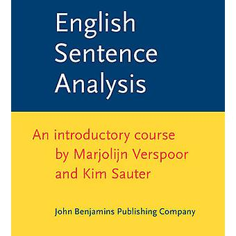 English Sentence Analysis  An introductory course by Marjolijn Verspoor & Kim Sauter
