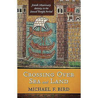 Crossing Over Sea and Land - Jewish Missionary Activity in the Second