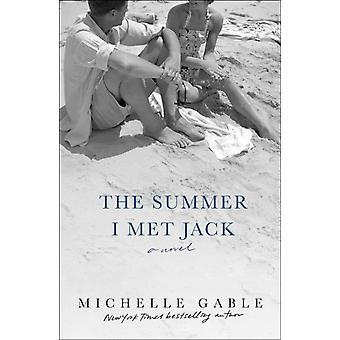 Summer I Met Jack by Michelle Gable