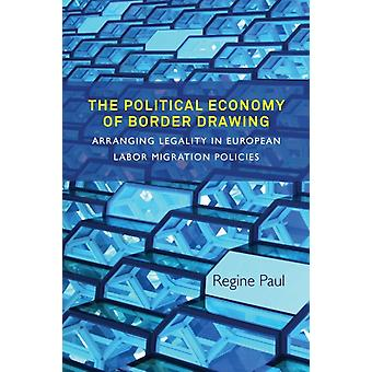 Political Economy of Border Drawing by Regine Paul