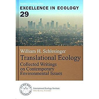 Translational Ecology  Collected Writings on Contemporary Environmental Issues by Edited by William H Schlesinger