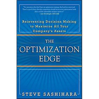 Optimization Edge Reinventing Decision Making to Maximize A by Stephen Sashihara