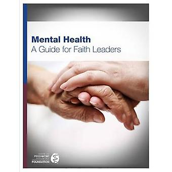 Mental Health - A Guide for Faith Leaders by American Psychiatric Asso