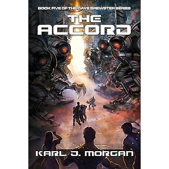 The Dave Brewster Series The Accord Book 5 by Morgan & Karl J.