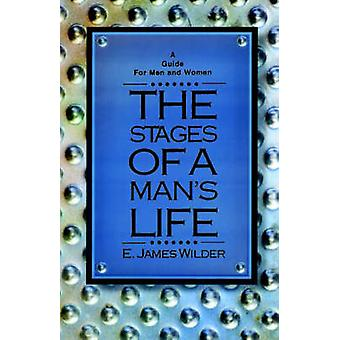 The Stages of a Mans Life by Wilder & E. James
