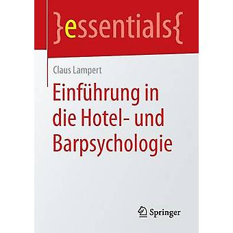 Einfuhrung in Die Hotel Und Barpsychologie by Lampert & Claus