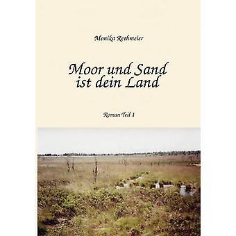 Moor und Sand ist dein LandTeil 1 by Rethmeier & Monika