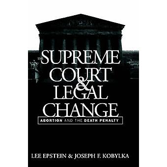 The Supreme Court and Legal Change Abortion and the Death Penalty by Epstein & Lee
