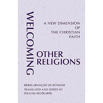 Welcoming Other Religions A New Dimension of the Christian Faith by De Bethune & PierreFrancois