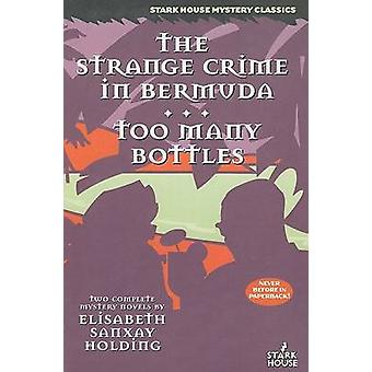 The Strange Crime in Bermuda  Too Many Bottles by Holding & Elisabeth Sanxay