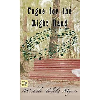 Fugue for the Right Hand by Myers & Michele Tolela